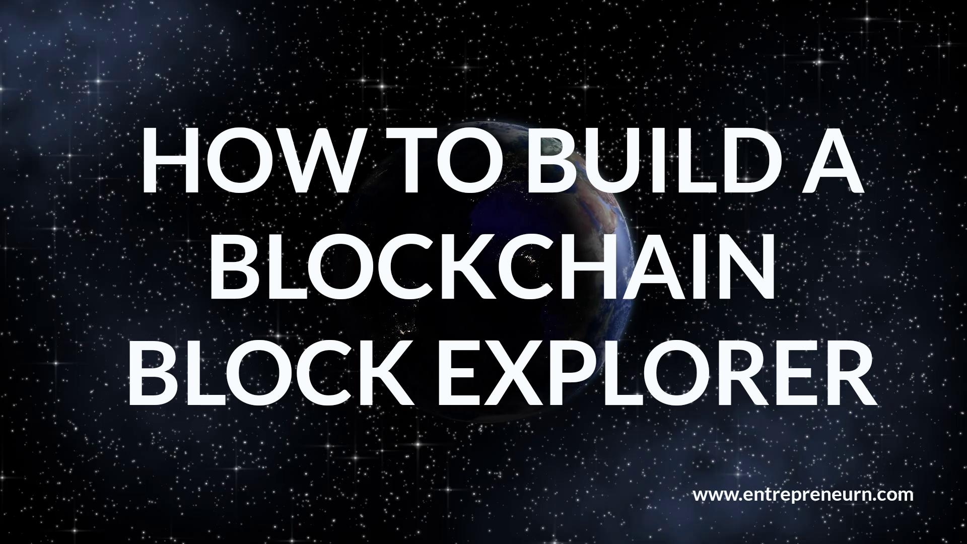 how to create a blockchain block explorer