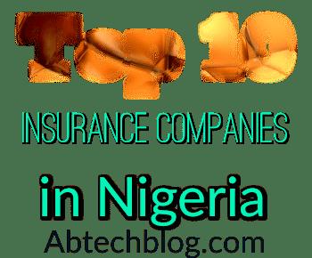 Top 10 Insurance Companies In Nigeria 2018